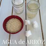 Beneficios del agua de arroz para la piel