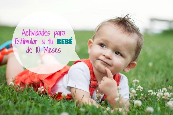 actividades para estimular a tu bebé de 10 meses