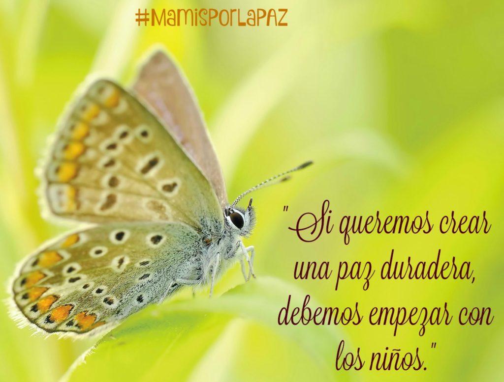 Si queremos crear una paz duradera, debemos empezar con los niños. #MamisPorLaPAZ