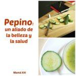 Pepino: un aliado de la belleza y la salud