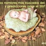Los nombres de bebé más buscados del 2016 y predicciones para el 2017