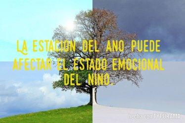 La estación del año puede afectar el estado emocional del niño.