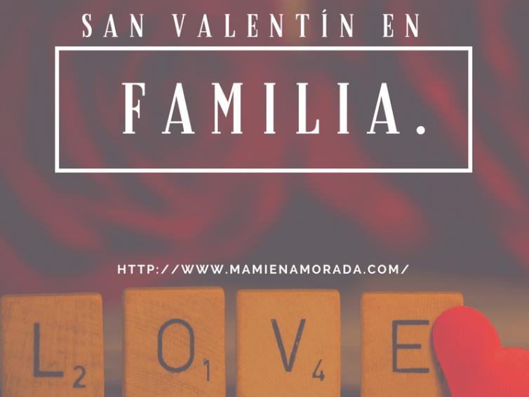 Un San Valentín en familia.