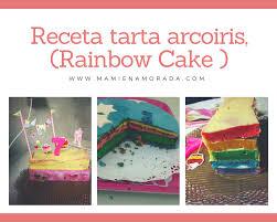 ¿Hacemos una tarta divertida? La Tarta arco-iris es un bizcocho muy sencillo de hacer y que queda espectacular