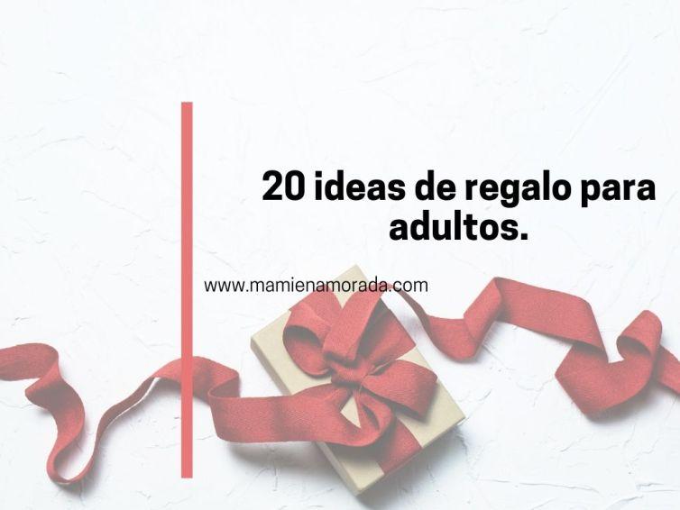 20 ideas de regalo para adultos.
