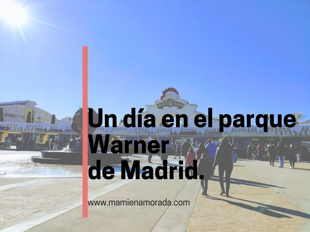 Un día en el parque Warner de Madrid.