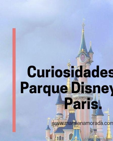 Curiosidades y secretos de Disneyland París.