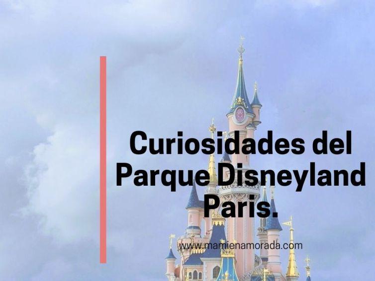 Curiosidades y secretos que encontraras  Disneyland París.