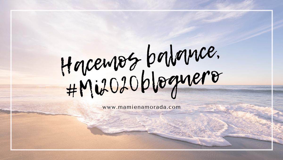 Hacemos balance, #Mi2020bloguero