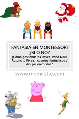 Fantasía en Montessori ¿sí o no? ¿Cómo gestionar los Reyes, Papá Noel, Ratoncito Pérez…cuentos fantásticos y dibujos animados?