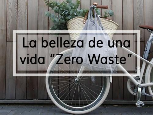 """La belleza de una vida """"Zero Waste""""."""