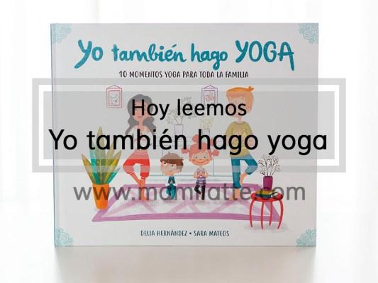 Hoy leemos: Yo también hago yoga.