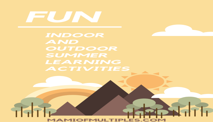 Fun Indoor and Outdoor Summer Learning Activities to Help Avoid the Summer Slide