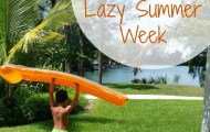The Beautiful Simplicity of a Lazy Summer Week