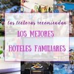Mejores hoteles familiares en España para ir con los niños