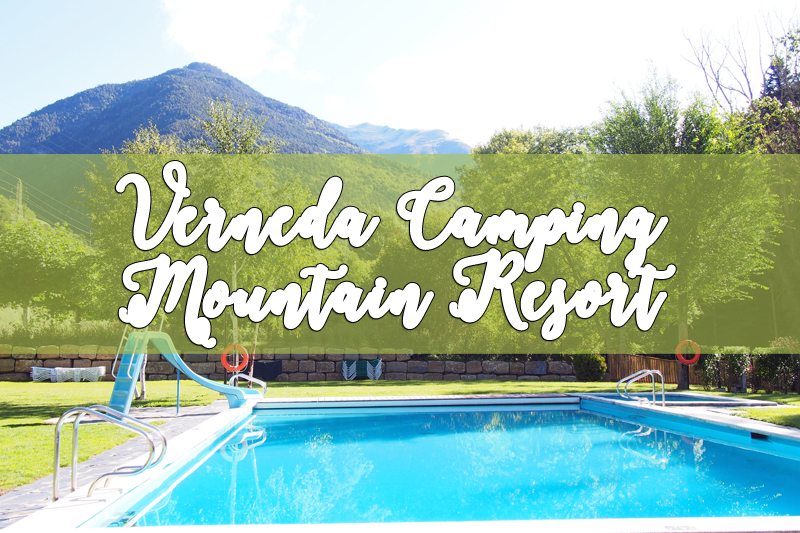 Verneda Camping Mountain Resort: Nuestra escapada al Pirineo