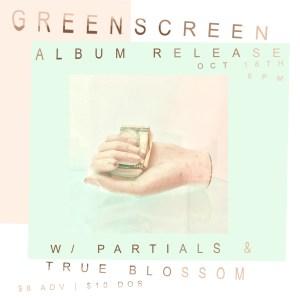 Greenscreen Album Release w/ Partials & True Blossom @ Food Court