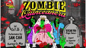 Zombie Quincenera w/ San Cha! @ Food Court