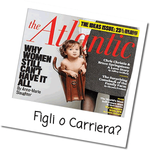 Mammechefatica: Copertina The Atlantic Why Women still can't have it all