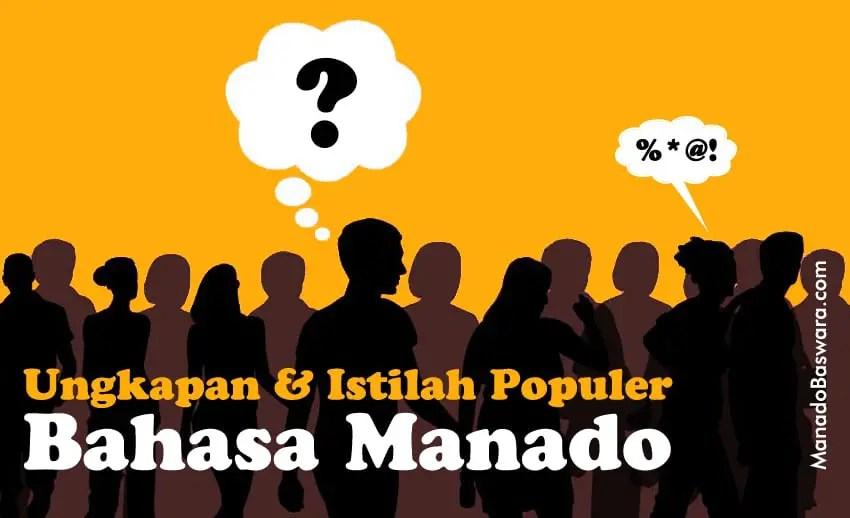 Idiom Bahasa Manado & Istilah Populer Manado