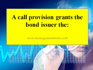A call provision grants the bond issuer the: