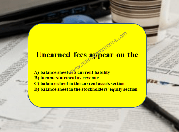 Unearned fees appear on the