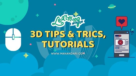 3D Tips & Tricks, and Tutorials
