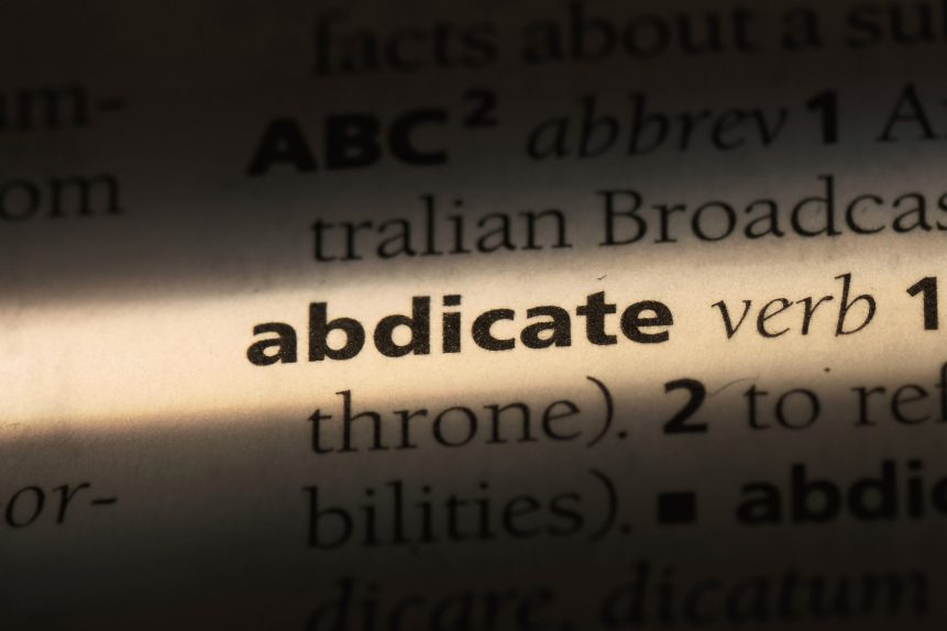 abdicate word in a dictionary. abdicate concept. DepositPhotos. Licensed.
