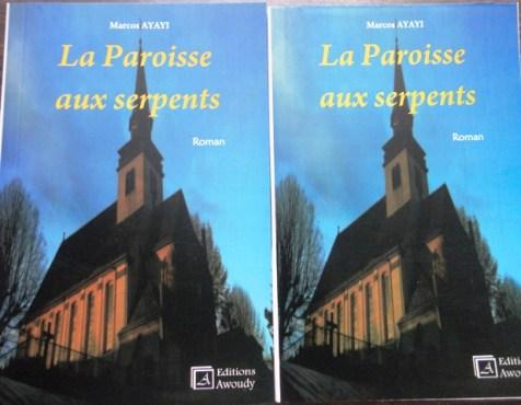 """Paroisse aux serpents - Vient de paraître: """" La paroisse aux serpents"""", un roman de Marcos Ayayi"""