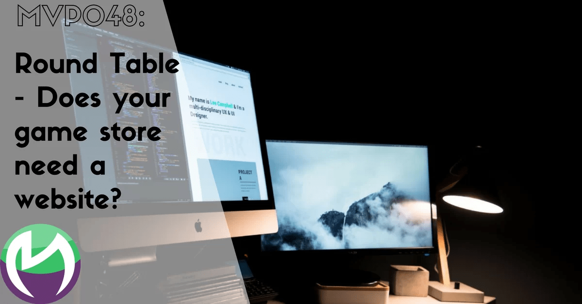 MVP048: Round Table – Does your game store need a website?