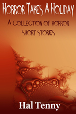 """""""Horror Takes a Holiday"""" by Hal Tenny"""