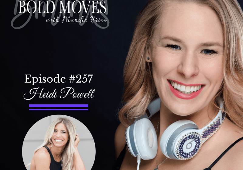 Bold Moves Podcast Episode 257 Heidi Powell