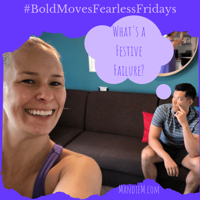 Bold Moves Podcast Episode 258 Fearless Fridays 129 Festive Failure Challenge