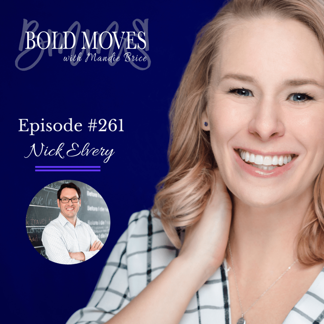 Bold Moves Podcast Episode 261 Nick Elvery