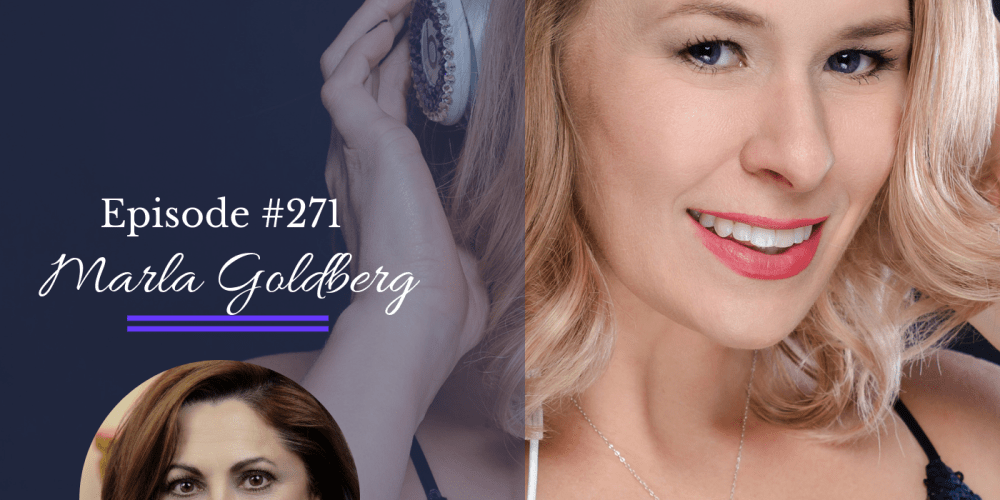 Bold Moves Podcast Episode 271 Marla Goldberg