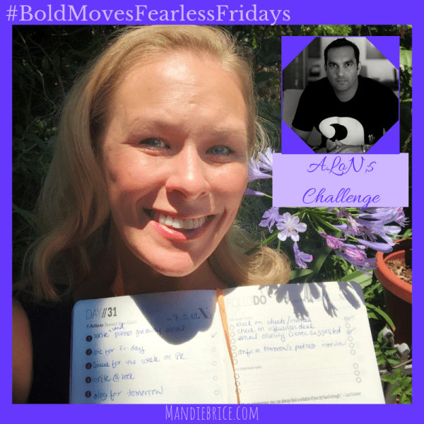 Bold Moves Podcast Episode 278 Fearless Fridays 139 ALoN's Challenge