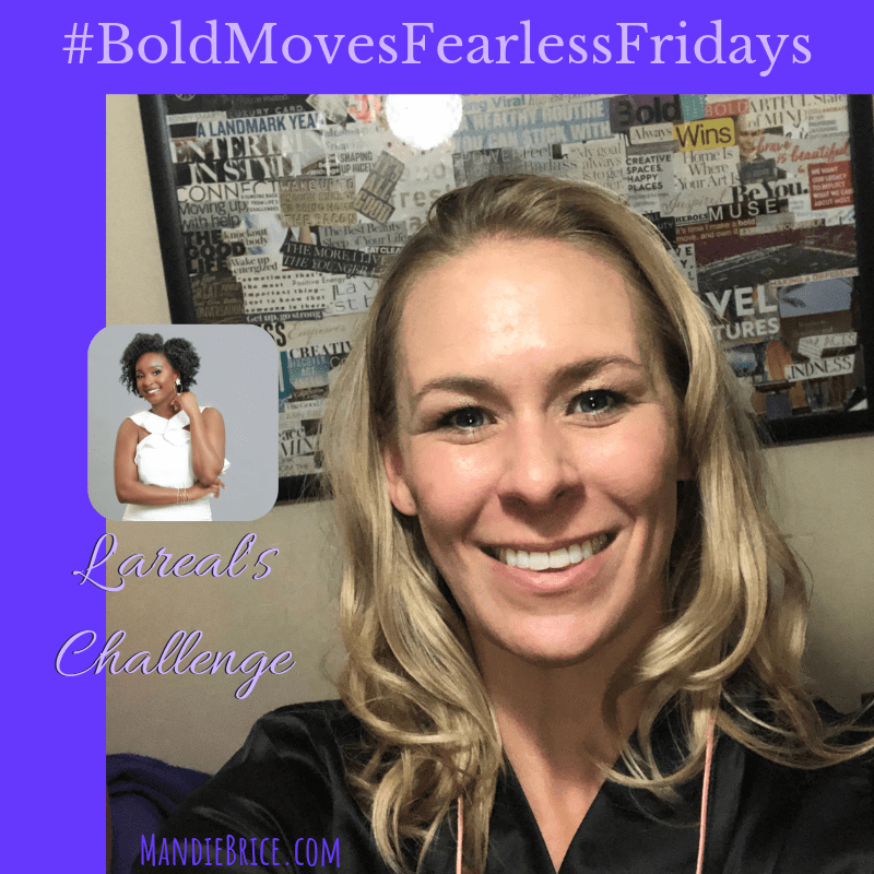 Bold Moves Podcast Episode 270 Fearless Fridays 135 L'areal's Challenge