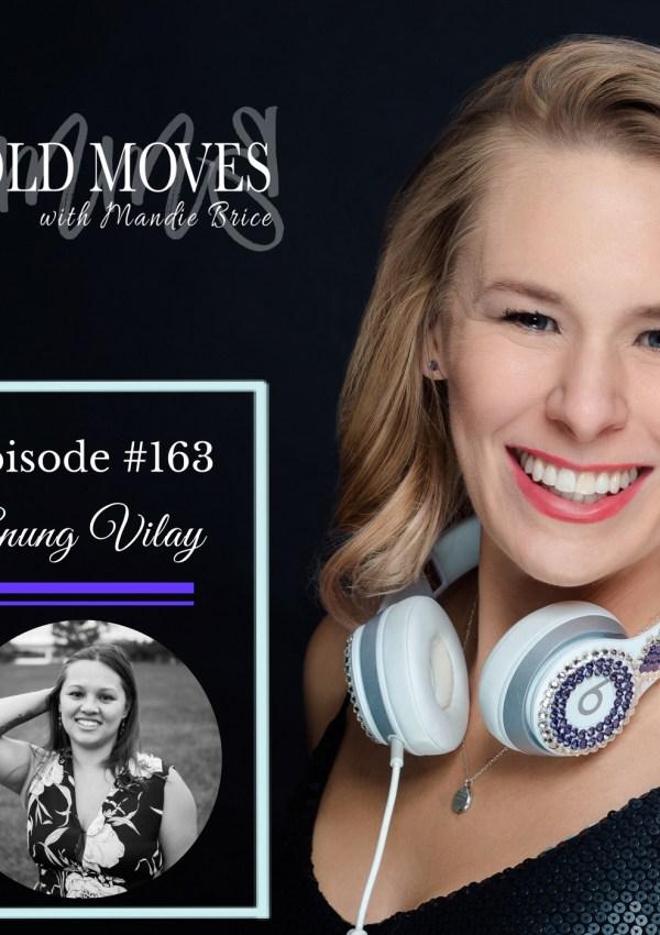 Bold Moves Podcast Episode 163 Anung Vilay