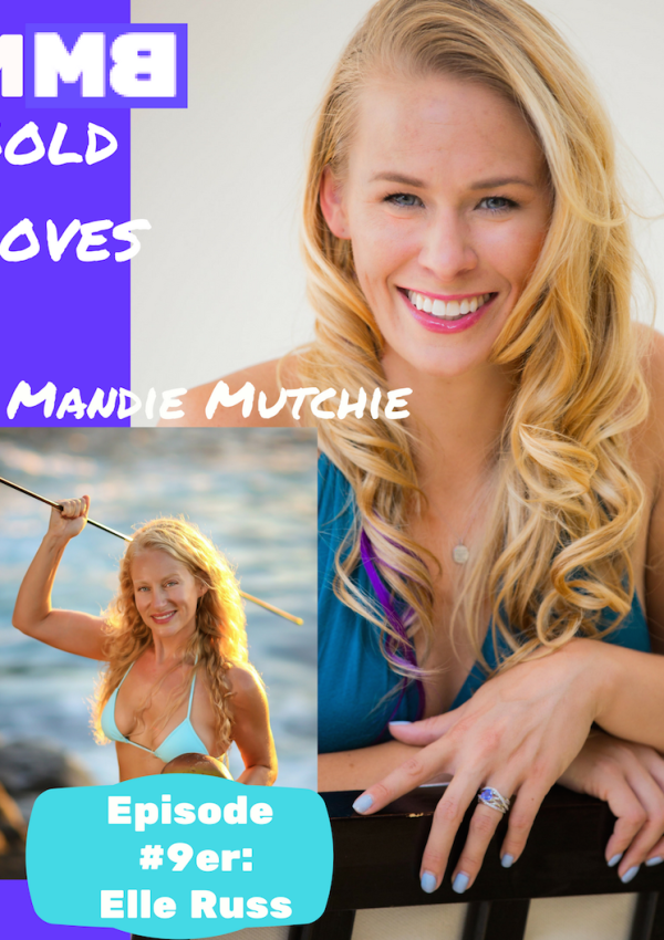 Bold Moves Podcast Episode 9er: Elle Russ!
