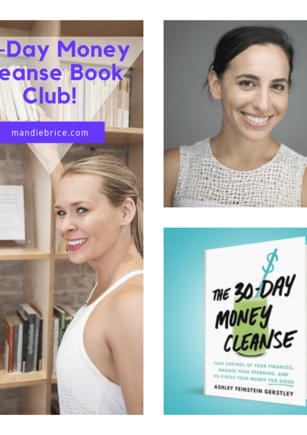 30-Day Money Cleanse with Ashley Feinstein-Gerstley!