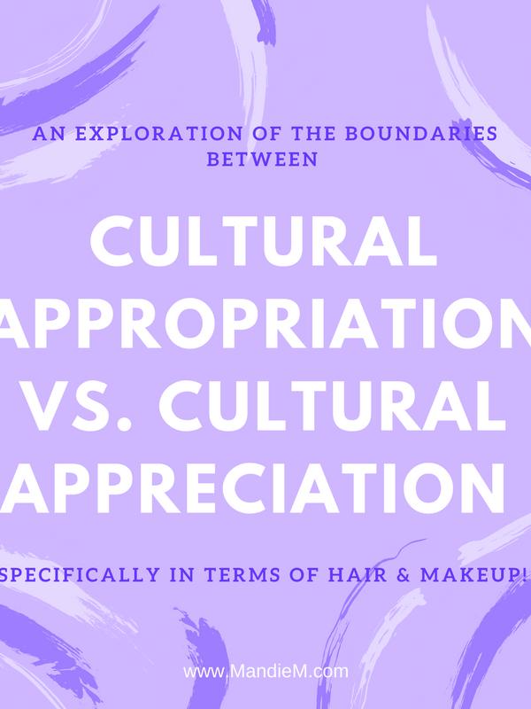 Cultural Appropriation Vs. Cultural Appreciation in Hair & Makeup