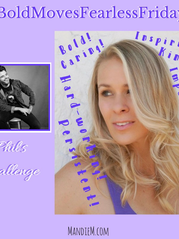 Bold Moves Podcast Episode 184 Fearless Fridays 92 Phillip's Challenge