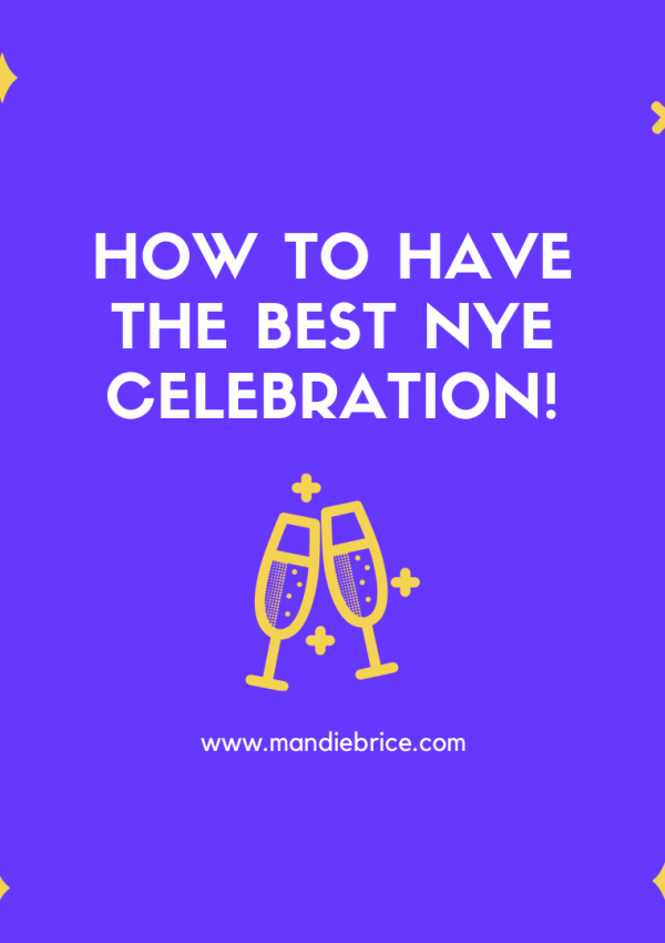 How To Have The Best NYE Celebration
