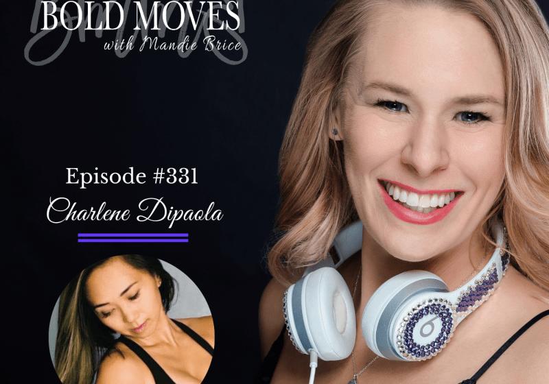 Bold Moves Podcast 331 Charlene Dipaola