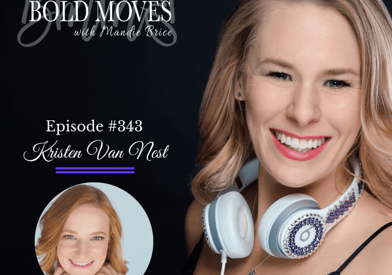 Bold Moves Podcast Episode 343 Kristen Van Nest
