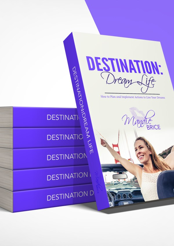 My Third Book – Destination Dream Life is AVAILABLE!