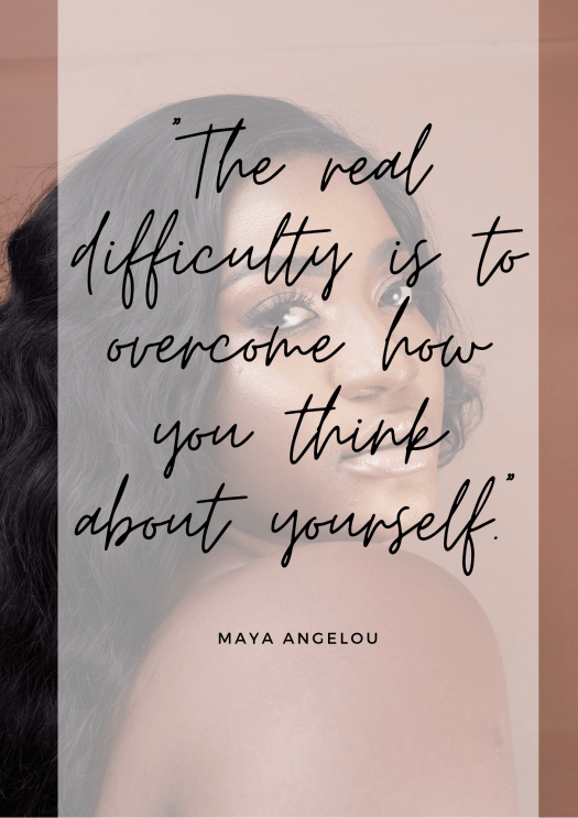the best way to win life and beat resistance through affirmations. Maya Angelou overcome what you think of yourself