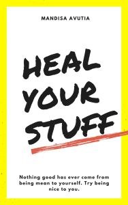 Heal Your Stuff A work book to help you heal what hurts