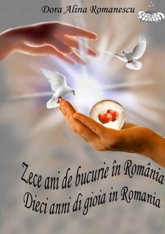 Coperta fata Zece ani de bucurie in Romania