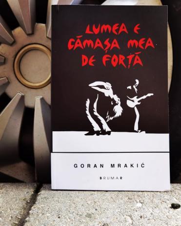 Goran Mrakic - Lumea e cămașa mea de forță
